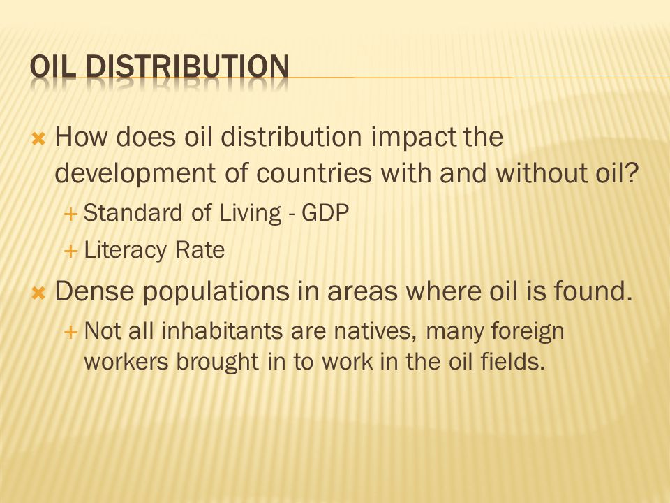 Oil Distribution How does oil distribution impact the development of countries with and without oil