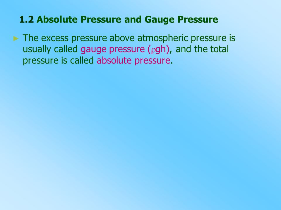 1.2 Absolute Pressure and Gauge Pressure