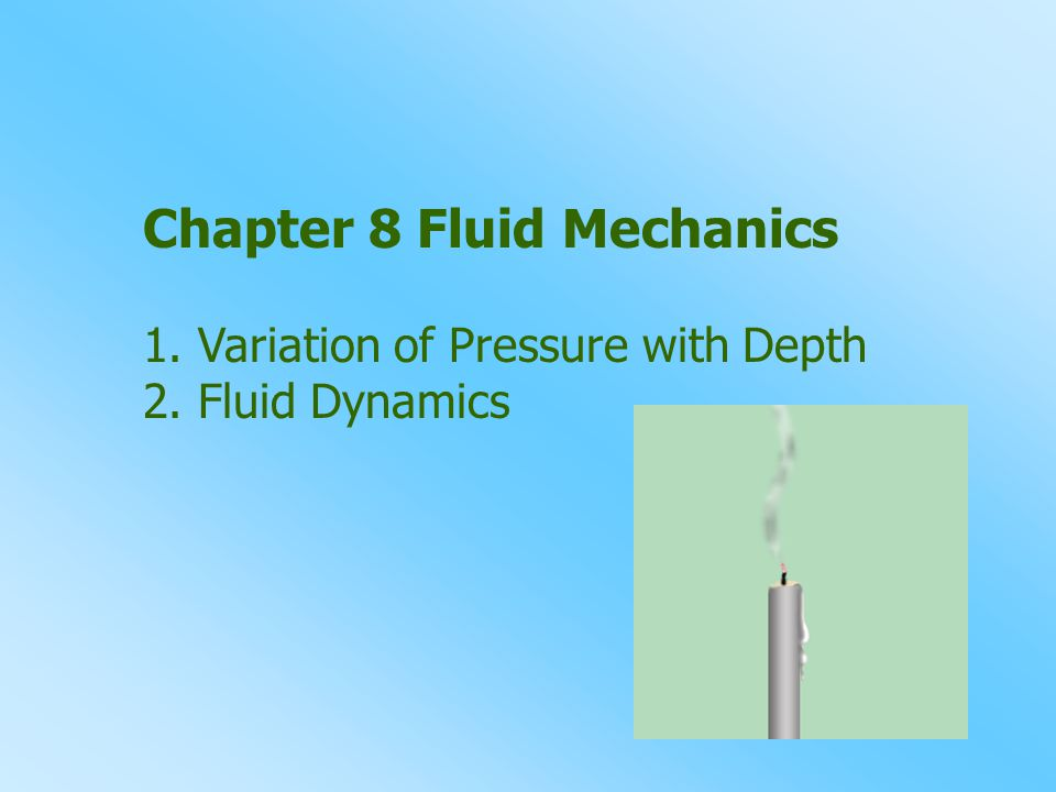 Chapter 8 Fluid Mechanics