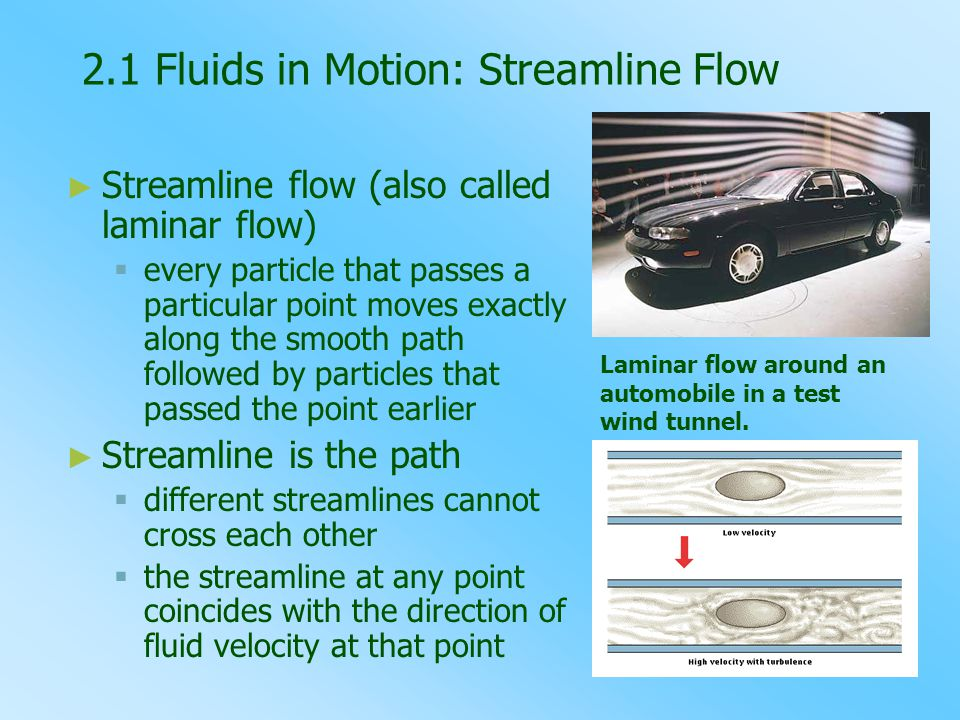 2.1 Fluids in Motion: Streamline Flow