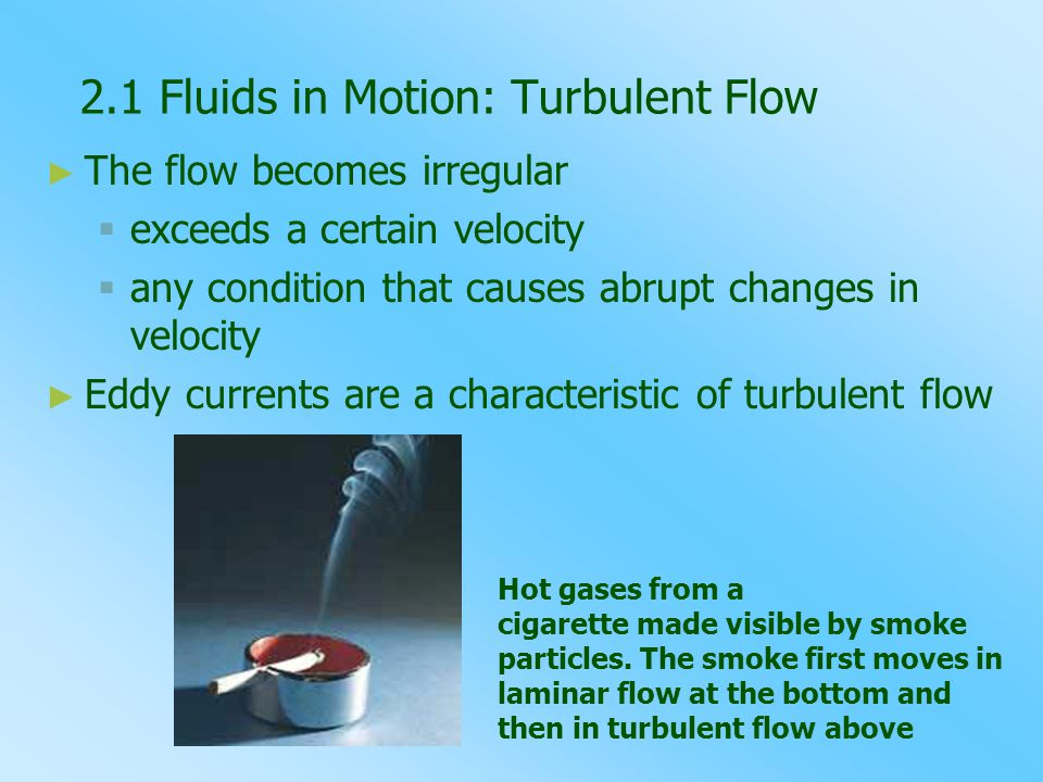 2.1 Fluids in Motion: Turbulent Flow