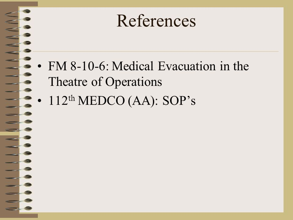 References FM : Medical Evacuation in the Theatre of Operations
