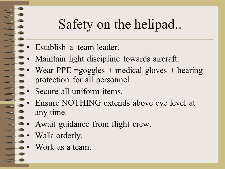 Safety on the helipad.. Establish a team leader.