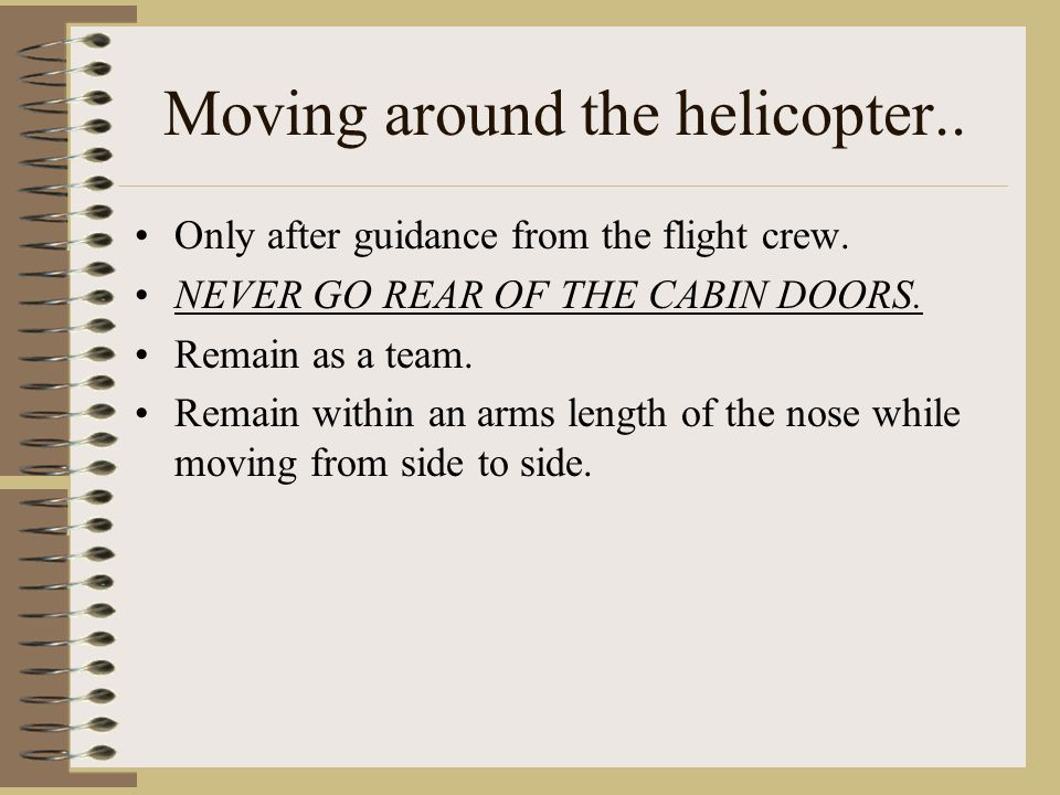 Moving around the helicopter..