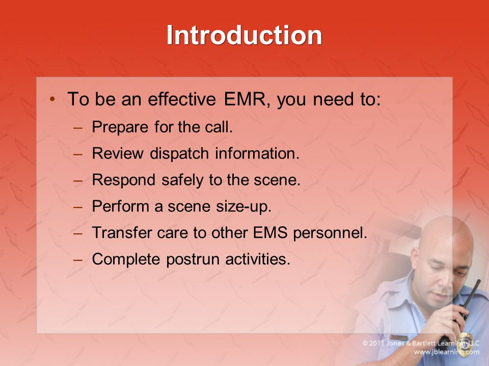 Introduction To be an effective EMR, you need to: