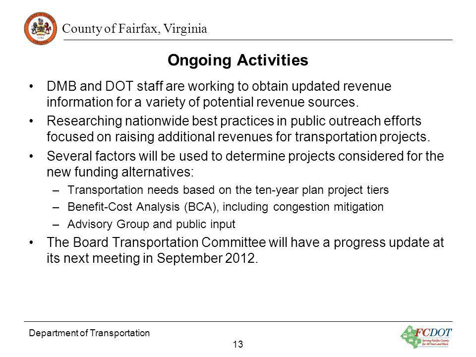 Ongoing ActivitiesDMB and DOT staff are working to obtain updated revenue information for a variety of potential revenue sources.