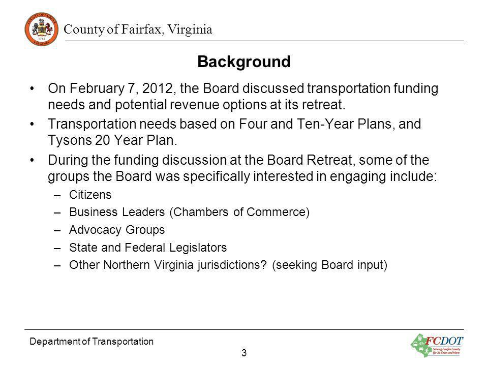 BackgroundOn February 7, 2012, the Board discussed transportation funding needs and potential revenue options at its retreat.
