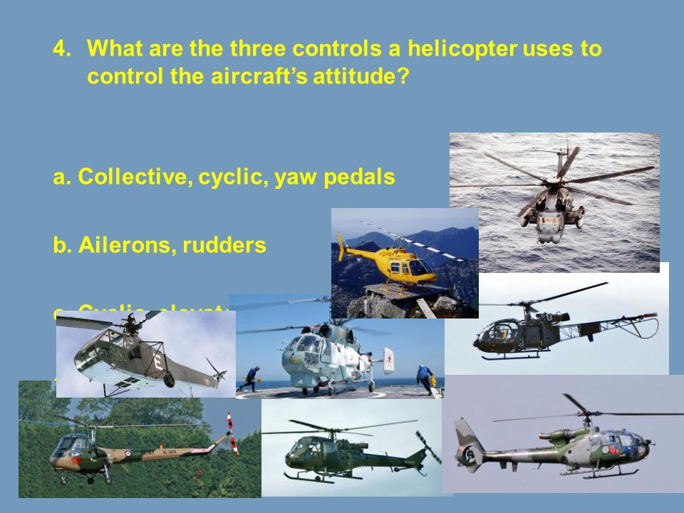 What are the three controls a helicopter uses to control the aircraft's attitude