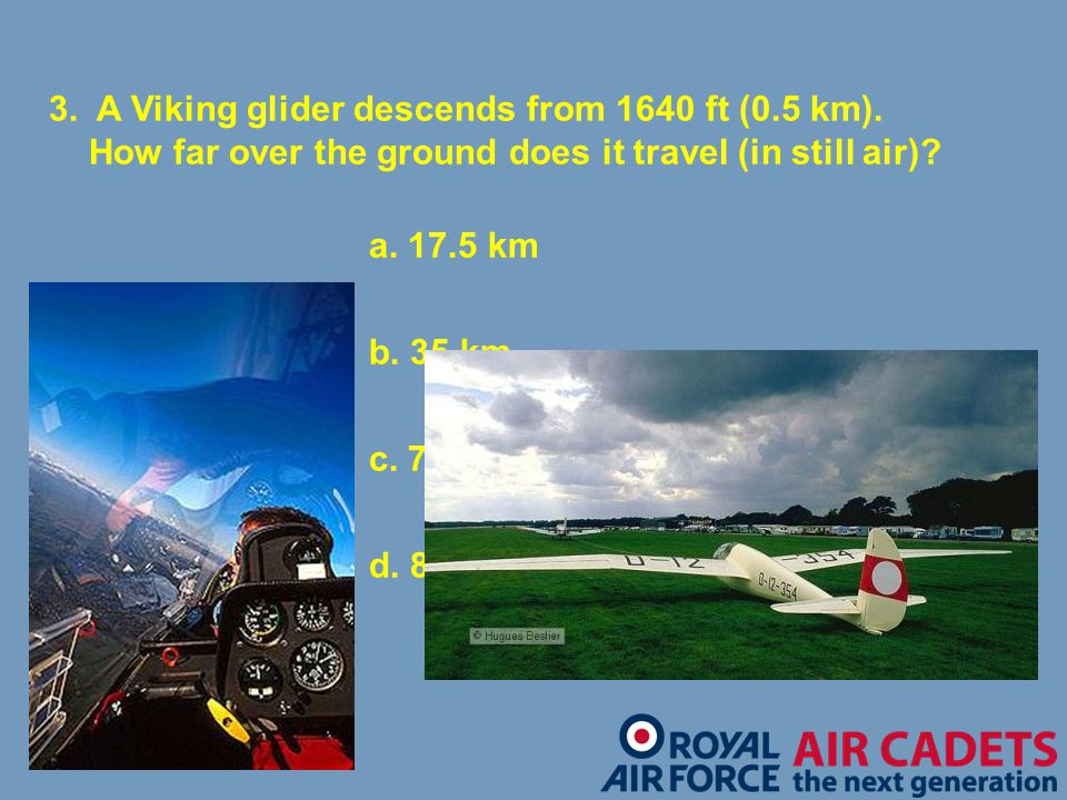 3. A Viking glider descends from 1640 ft (0. 5 km)
