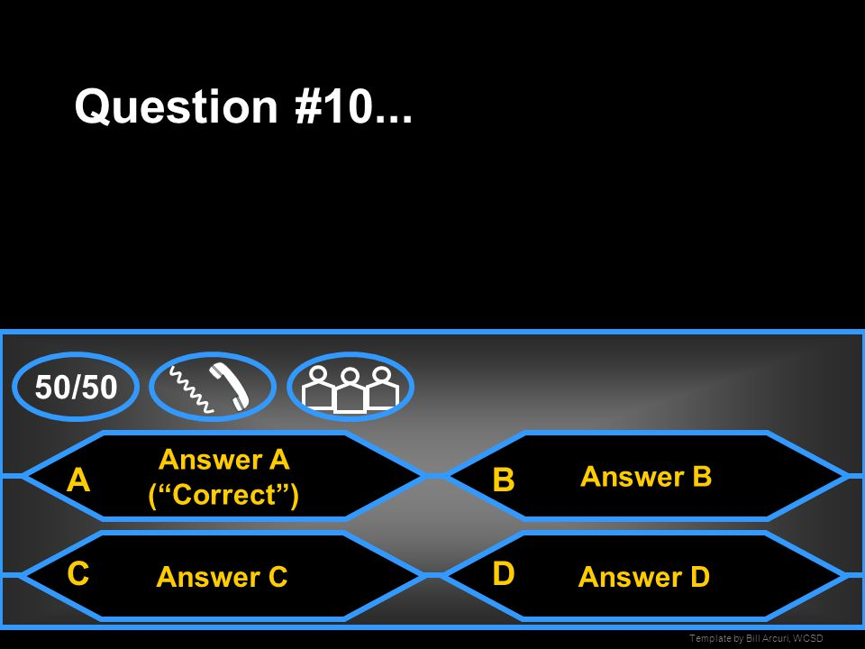 Question #10... 50/50 A B C D Answer A ( Correct ) Answer B Answer C