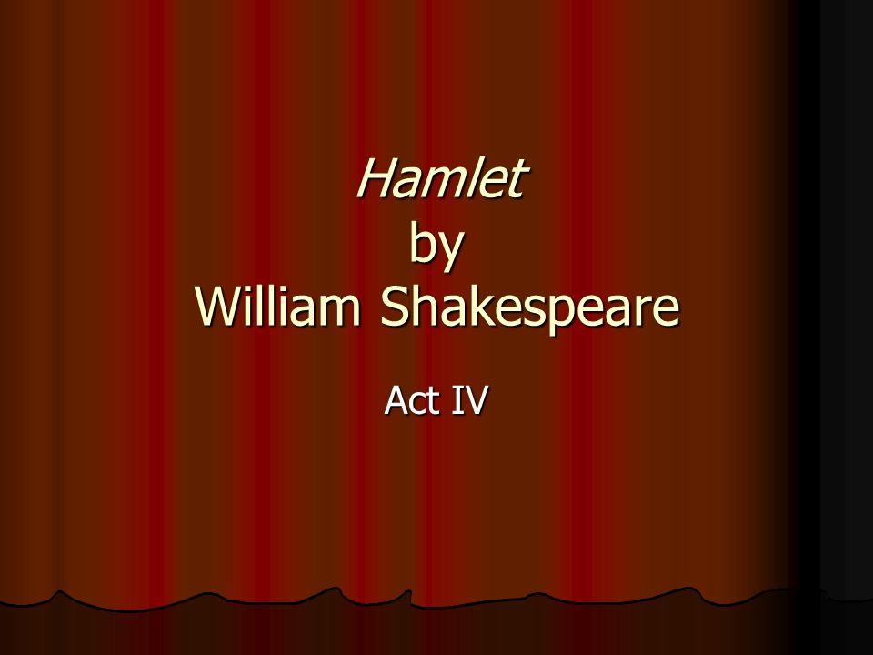 hamlet by william shakespeare Hamlet william shakespeare table of contents play watch the hamlet video sparknote read the translation plot overview summary & analysis act i.