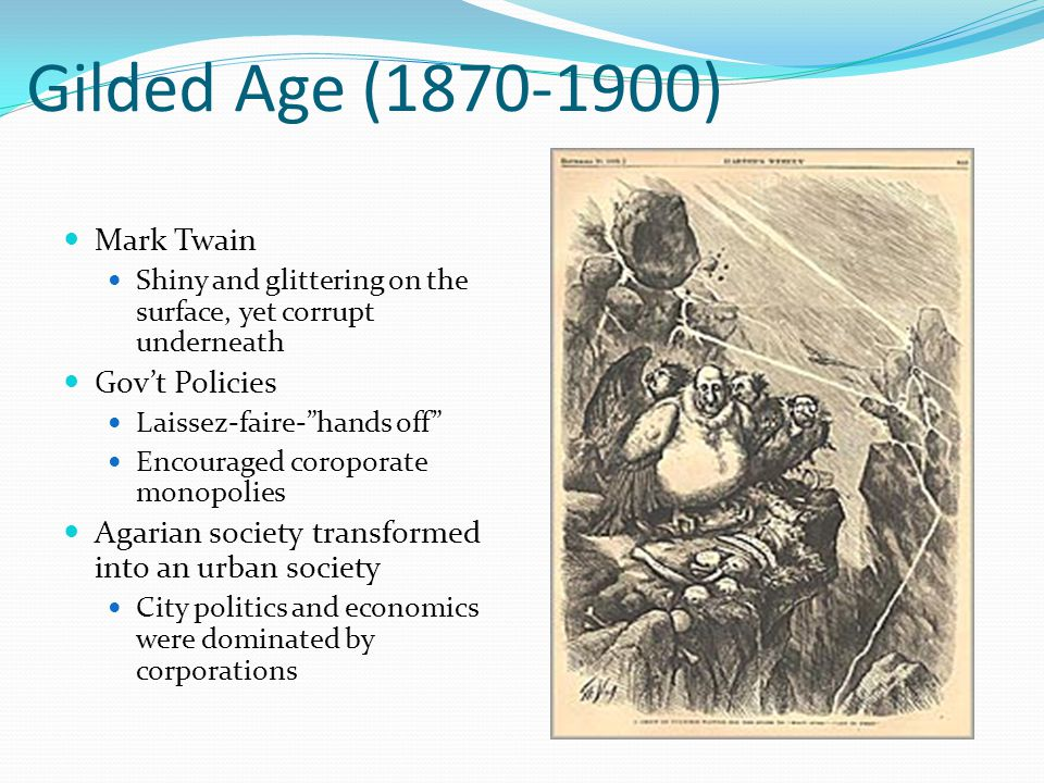 politics in the gilded age social and economic Gilded age politics were dominated by corruption social issues of the gilded age include: and new business practices combined to fuel this economic growth.