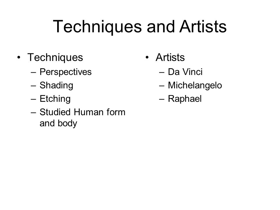 Techniques and Artists