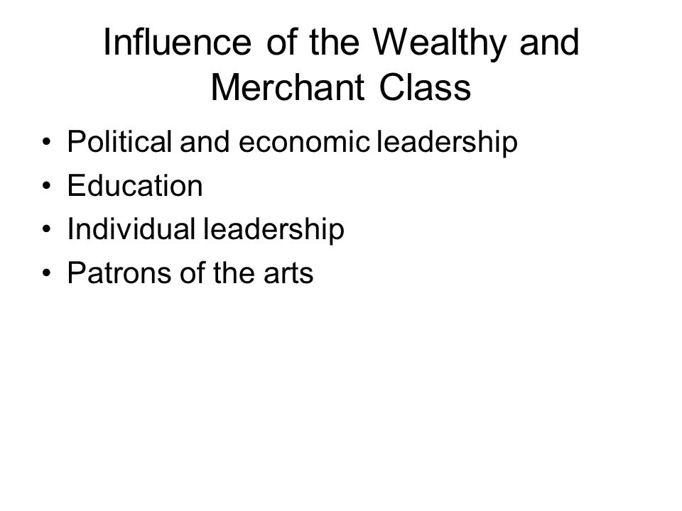 Influence of the Wealthy and Merchant Class