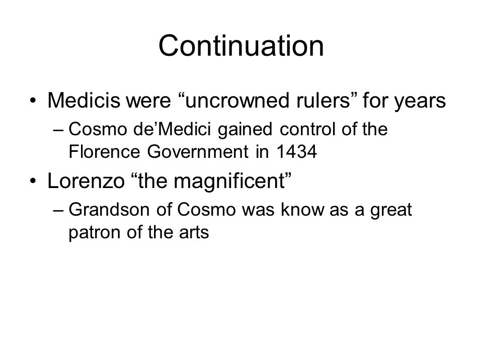 Continuation Medicis were uncrowned rulers for years