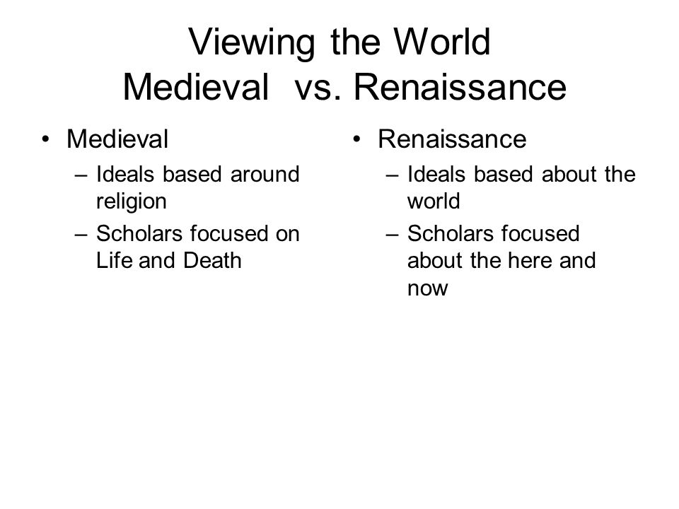 Viewing the World Medieval vs. Renaissance