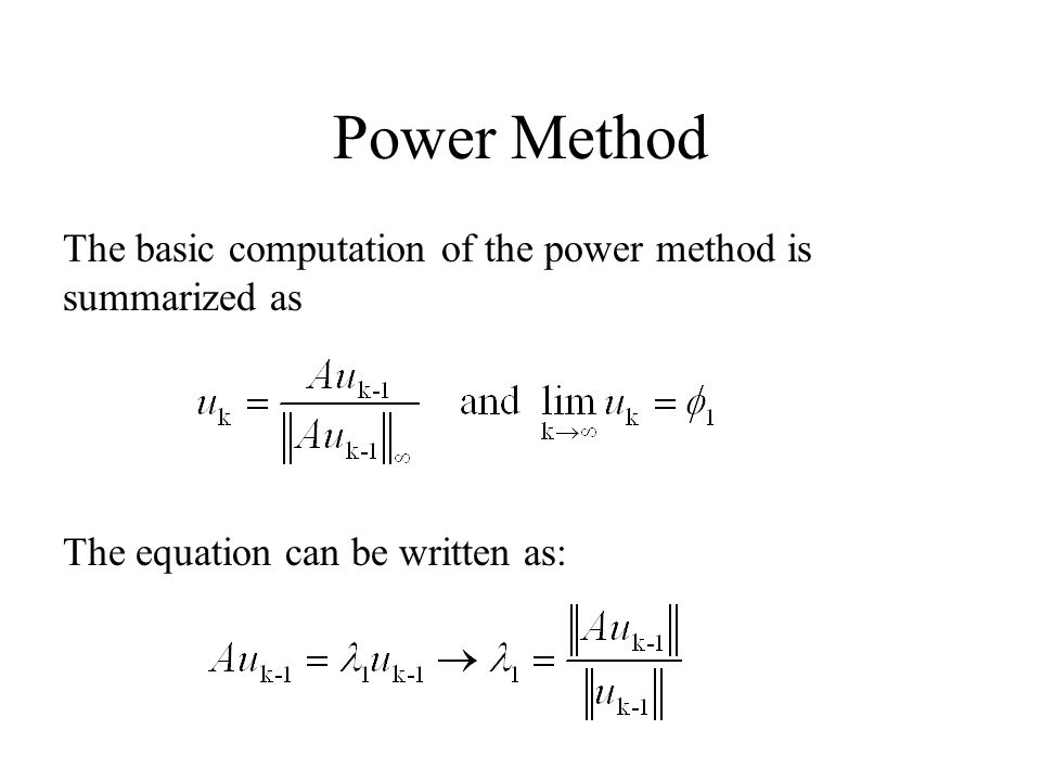 Power Method The basic computation of the power method is summarized as.