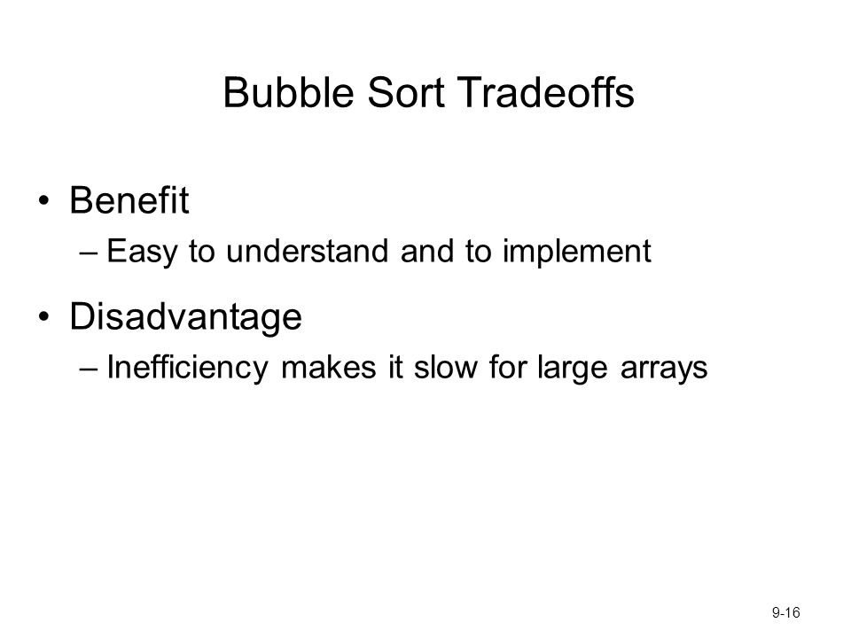 Bubble Sort Tradeoffs Benefit Disadvantage