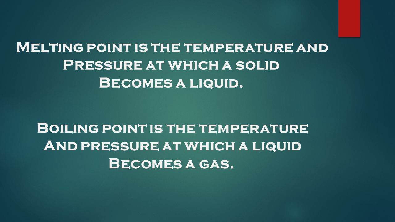 Melting point is the temperature and Pressure at which a solid