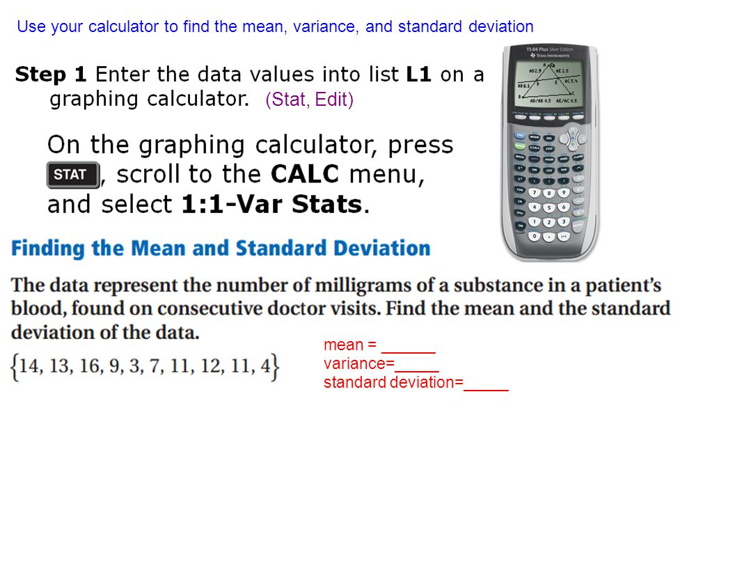 Use Your Calculator To Find The Mean, Variance, And Standard Deviation