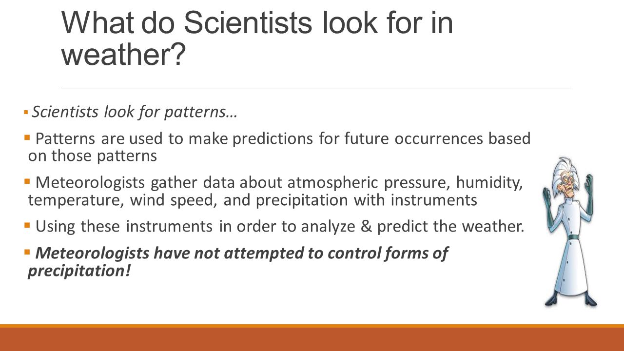 What do Scientists look for in weather