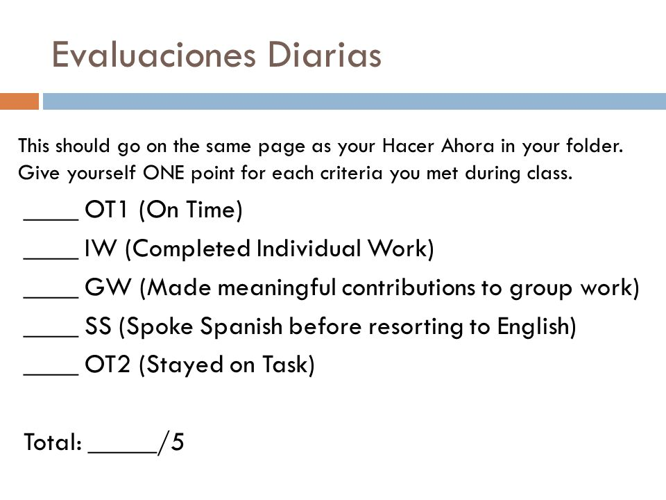 Evaluaciones Diarias This should go on the same page as your Hacer Ahora in your folder.