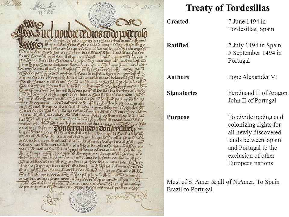 Treaty of Tordesillas Created 7 June 1494 in Tordesillas, Spain