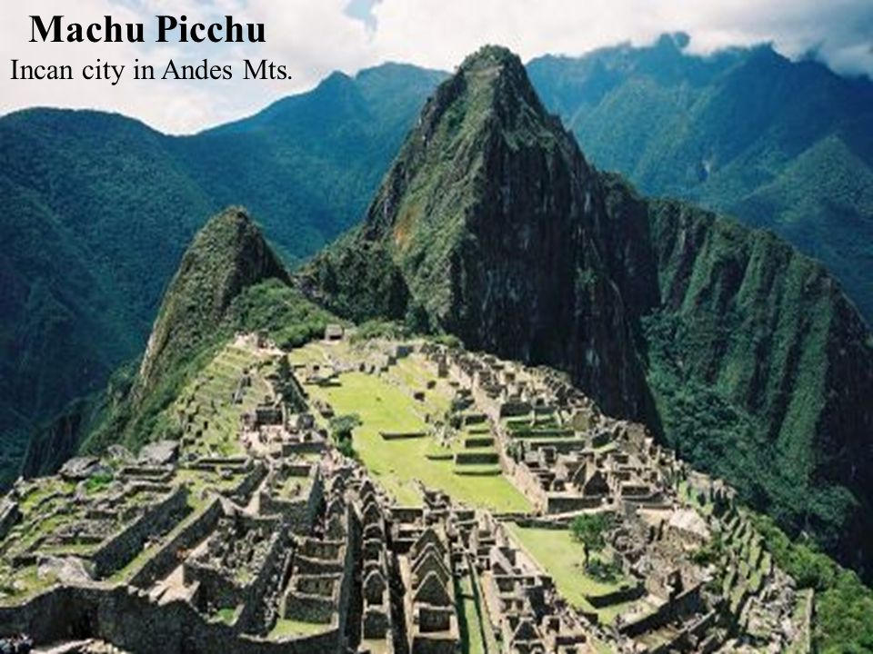 Machu Picchu Incan city in Andes Mts.