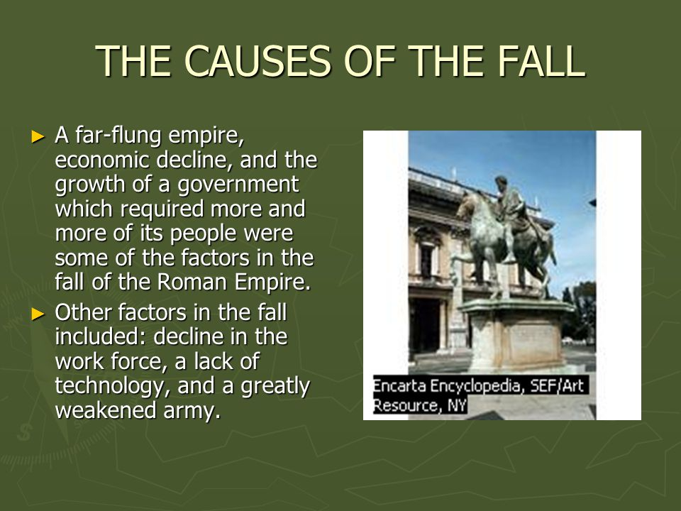 the factors that caused the fall of the roman empire By the end of his the decline and fall of the roman empire, even the  be able  to pinpoint one reason for the death of the roman empire,.