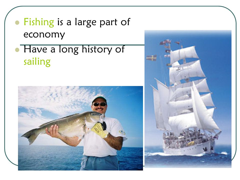 Fishing is a large part of economy