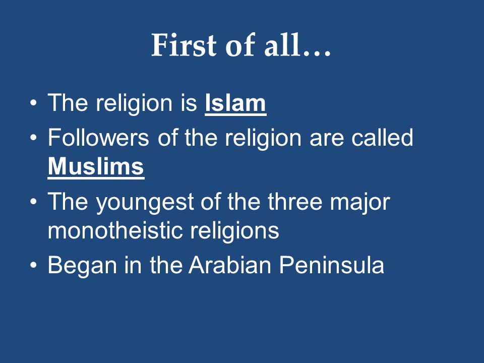 First of all… The religion is Islam