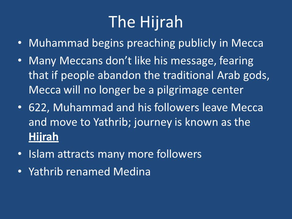 The Hijrah Muhammad begins preaching publicly in Mecca