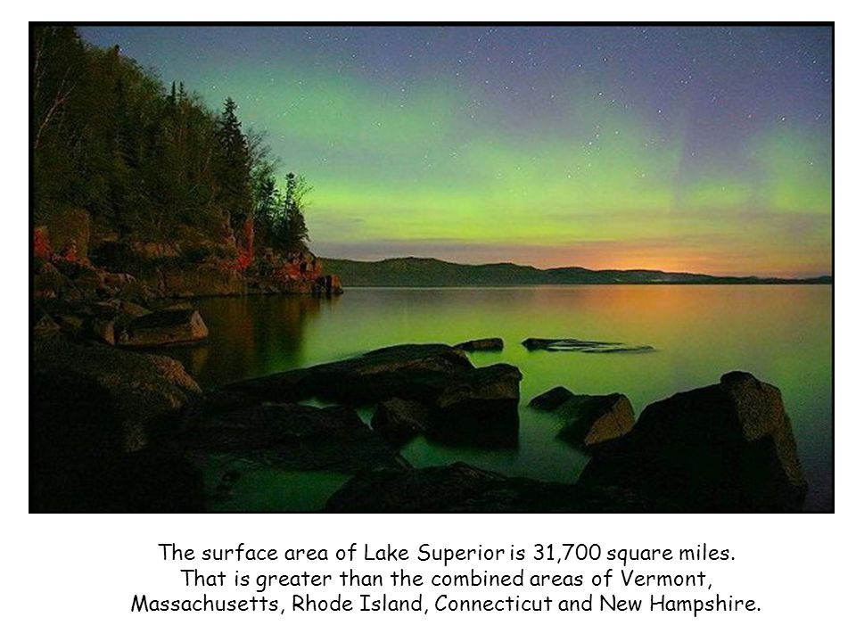 The surface area of Lake Superior is 31,700 square miles