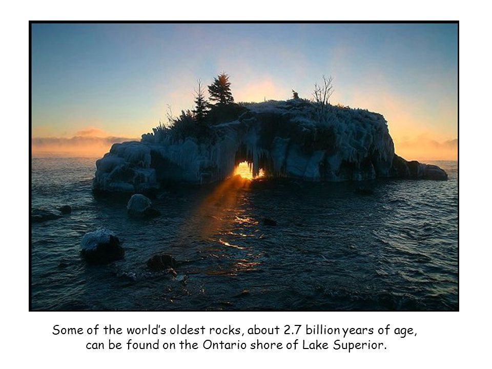 Some of the world's oldest rocks, about 2.7 billion years of age,
