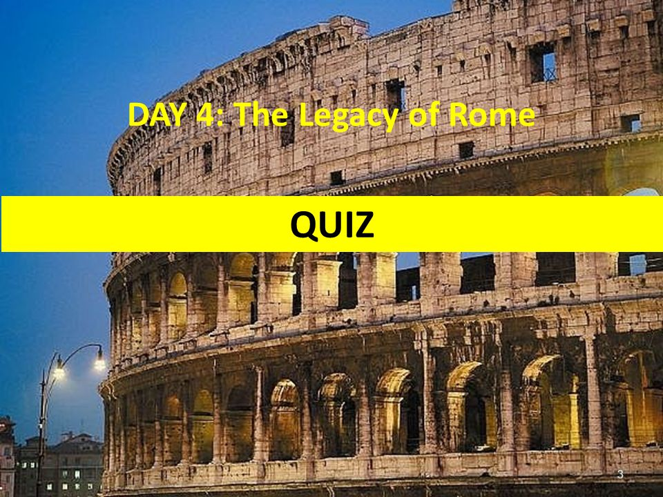 DAY 4: The Legacy of Rome QUIZ