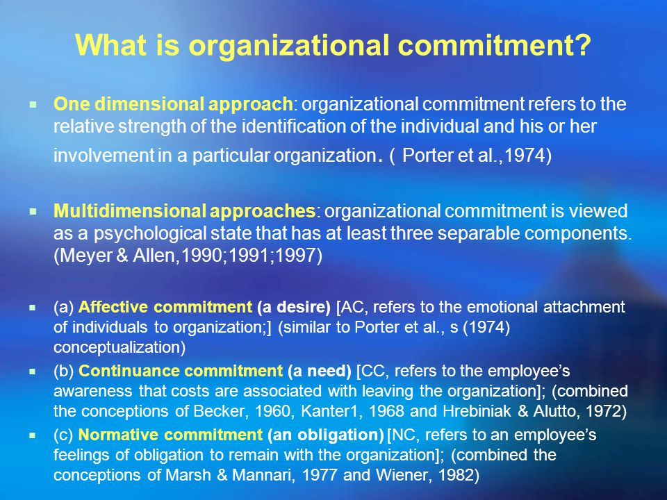 What is organizational commitment and discuss