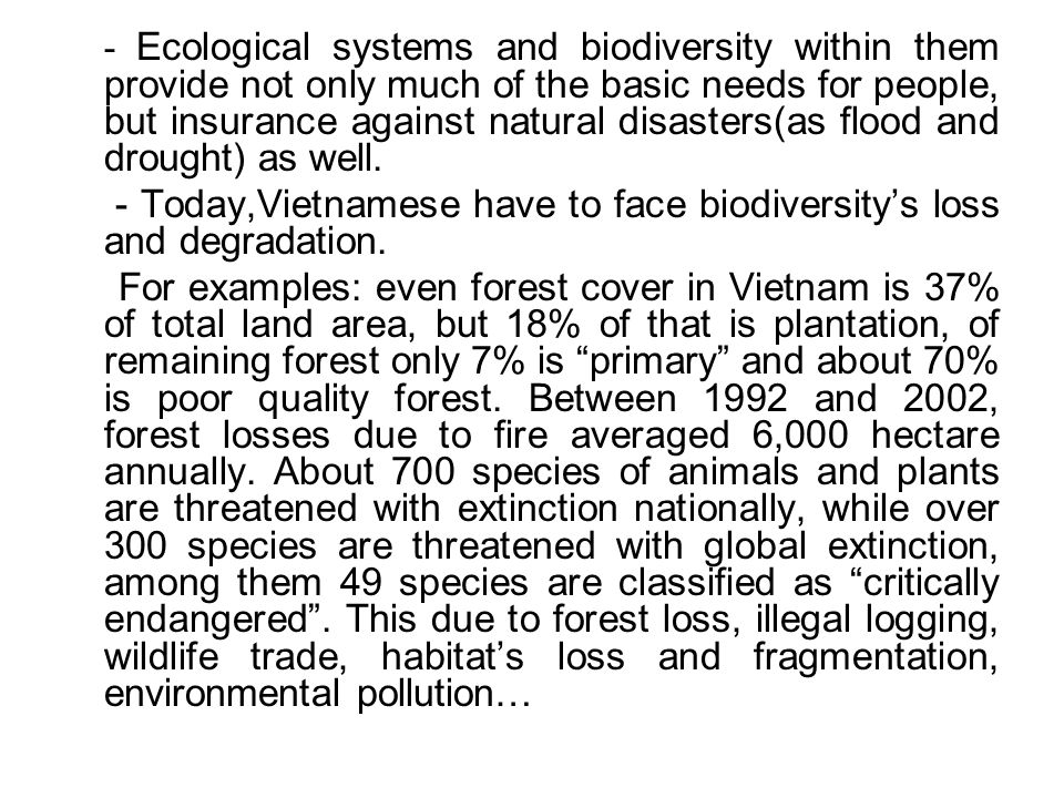 - Today,Vietnamese have to face biodiversity's loss and degradation.