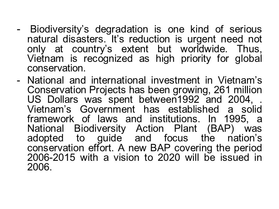 -. Biodiversity's degradation is one kind of serious natural disasters