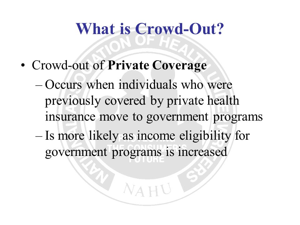 What is Crowd-Out Crowd-out of Private Coverage