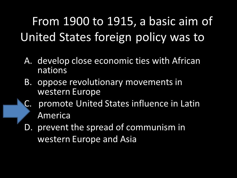 an overview of the united states foreign policy in the late 1800s As industry and production increased, the united states began trading with more  and more countries a new foreign policy to defend its.