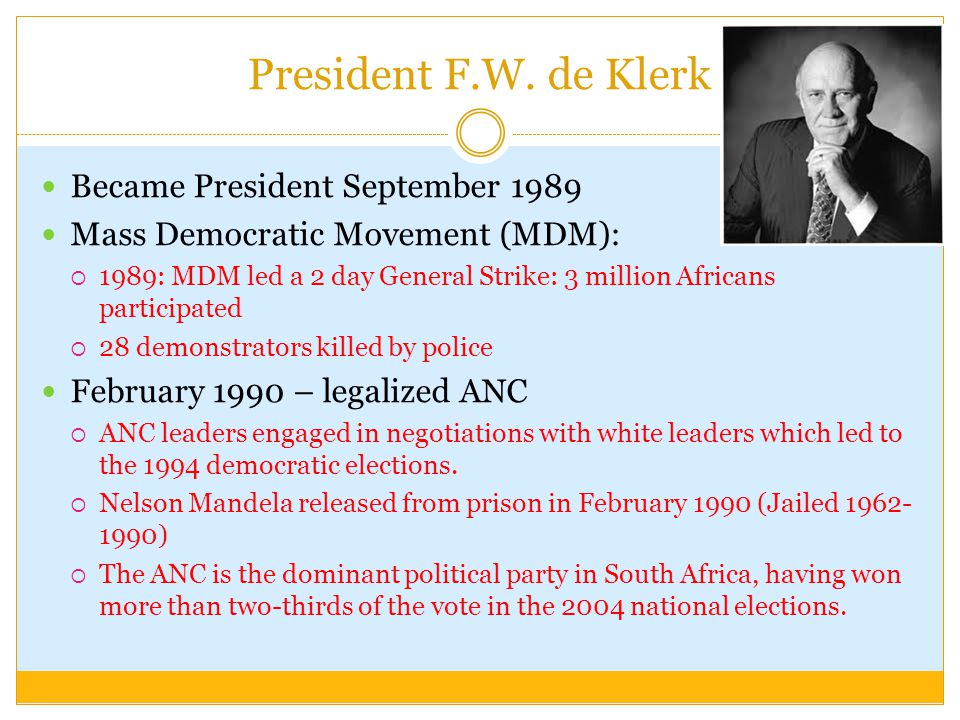 President F.W. de Klerk Became President September 1989