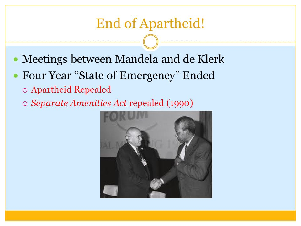 End of Apartheid! Meetings between Mandela and de Klerk