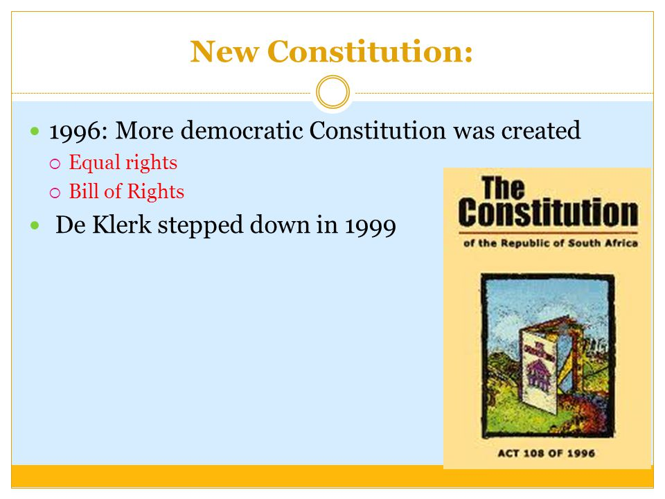 New Constitution: 1996: More democratic Constitution was created