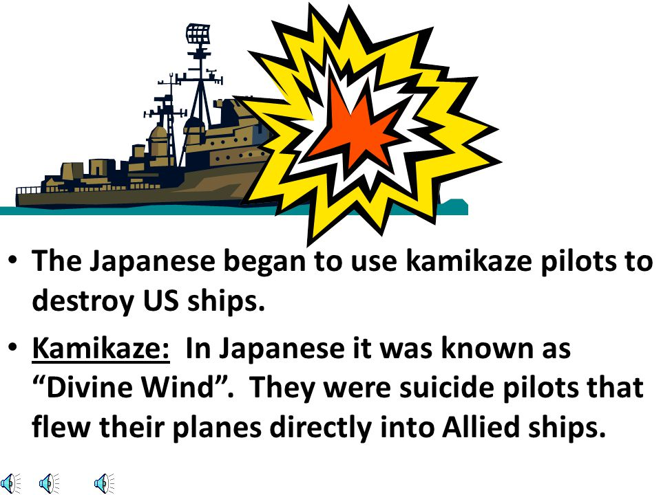 The Japanese began to use kamikaze pilots to destroy US ships.