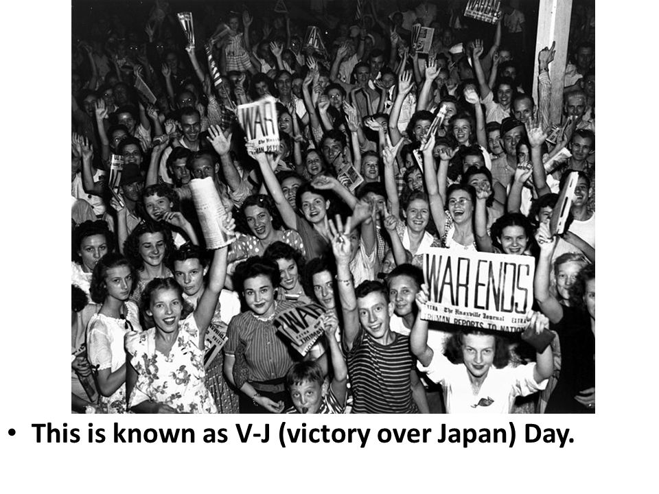 This is known as V-J (victory over Japan) Day.