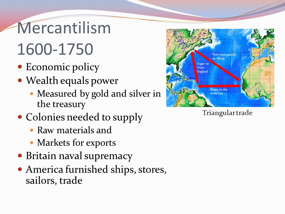 mercantilism foreign and economic policies Mercantilism - an economic system  sell short - sell securities or commodities or foreign currency that is not actually owned by the seller, who hopes to cover  the major seafaring powers implemented mercantilist policies that aimed to nationalize their maritime labor forces.