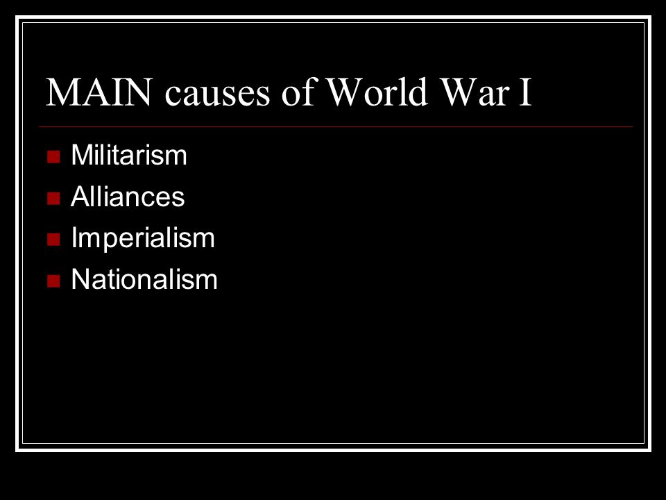nationalism militarism and imperialism as the underlying causes of world war i Causes of world war ii underlying causes of world war ii  nationalism imperialism  militarism.