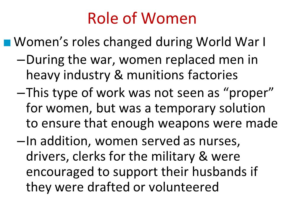 Role of Women Women's roles changed during World War I