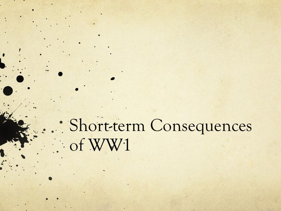 Short Term Consequences Of Ww1 Ppt Video Online Download