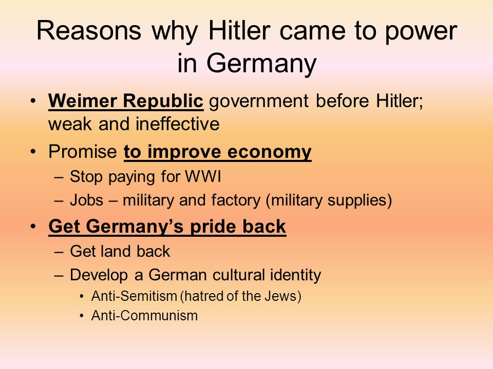 the reasons hitler came to power essay We will write a custom essay sample on stalin and hitler: differences and similarities  also there are differences in the reasons why they came to power: hitler.